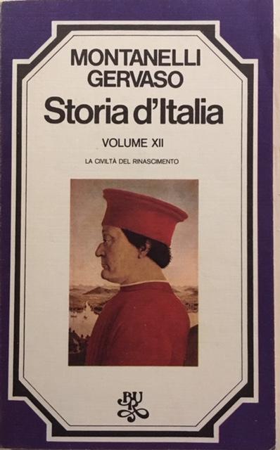 Indro Montanelli, Roberto Gervaso - Storia d'Italia. Volume XII. La civiltà del Rinascimento. Anno 1975. Rizzoli - Editore, Milano