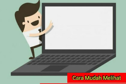 7 Cara Melihat Spesifikasi Laptop/Komputer Windows 7, 8, & 10