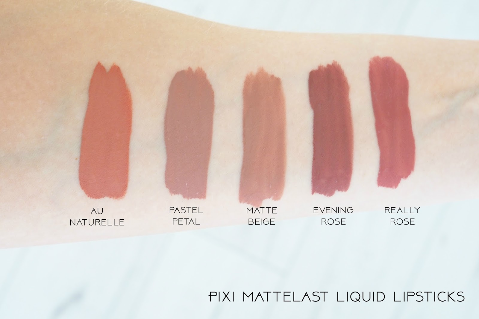 PIXI MatteLast Liquid Lipstick swatches in Pastel Petal, Matte Beige, Really Rose, Au Naturelle and Evening Rose