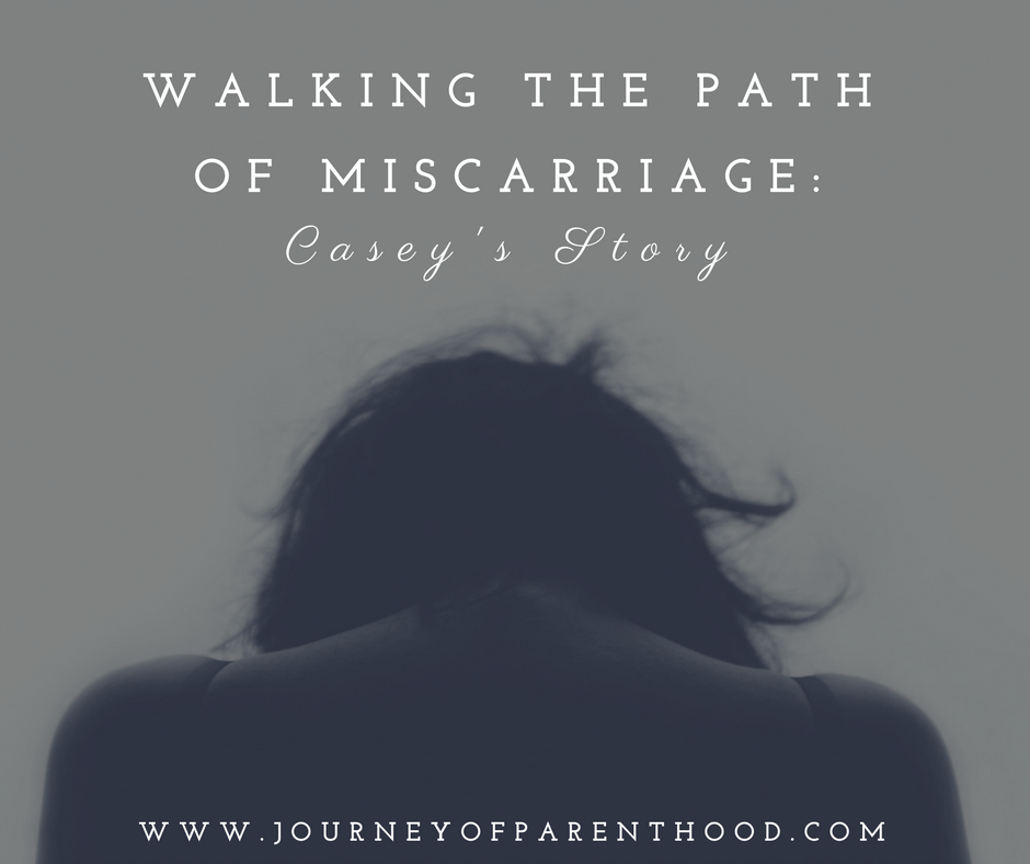 Walking the Path of Miscarriage: Casey's Story