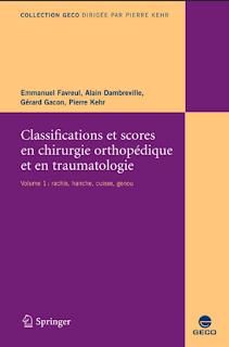 Classifications et scores en chirurgie orthopédique et traumatologique I. Hanche, Genou, Rachis 1