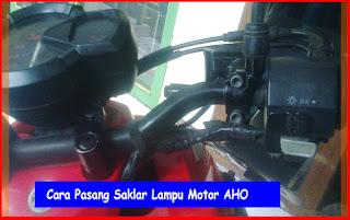 Cara Pasang Saklar Lampu Motor Beat, Mio, CB150R dan Vixion