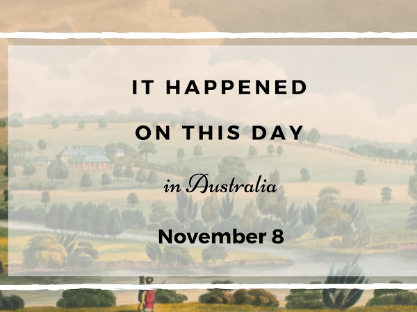 This Day in Australian History - 8th November