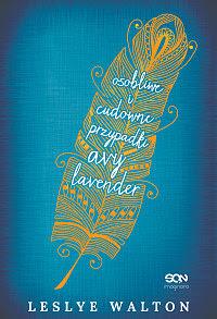 Leslye Walton, Osobliwe i cudowne przypadki Avy Lavender
