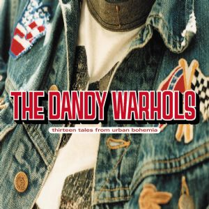 Bohemian like you - Dandy Warhols
