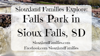 "in background, water rushes over rocks at Falls Park in Sioux Falls, South Dakota. In foreground the words ""Siouxland Families Explore Falls Park in Sioux Falls, SD"""