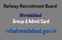 rrb ahmedabad group d admit card 2018 cen 02/2018