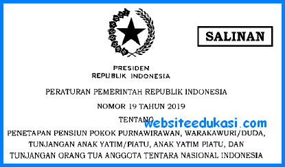 PP Nomor 19 Tahun 2019 tentang Penetapan Pensiun Pokok Purnawirawan TNI