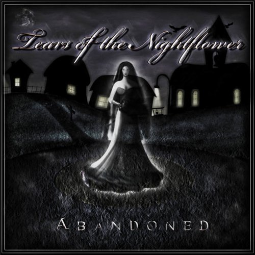 Tears Of The Nightflower - Abandoned