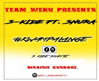 S kide Ft Snura - Kwampalange