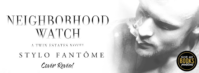 [Cover Reveal] NEIGHBORHOOD WATCH by Stylo Fantôme @StyloFantome @GiveMeBooksBlog
