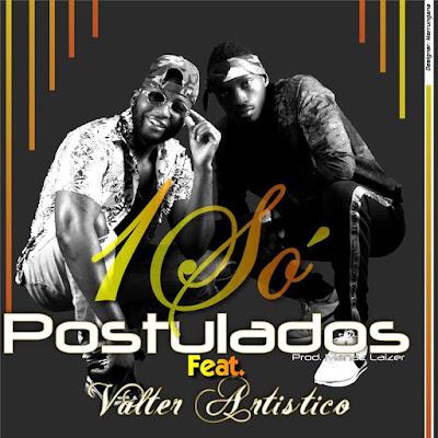 Postulados - 1 Só (feat. Valter Artístico) 2019   Download Mp3