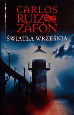 """Carlos Ruiz Zafón """"Światła września"""""""