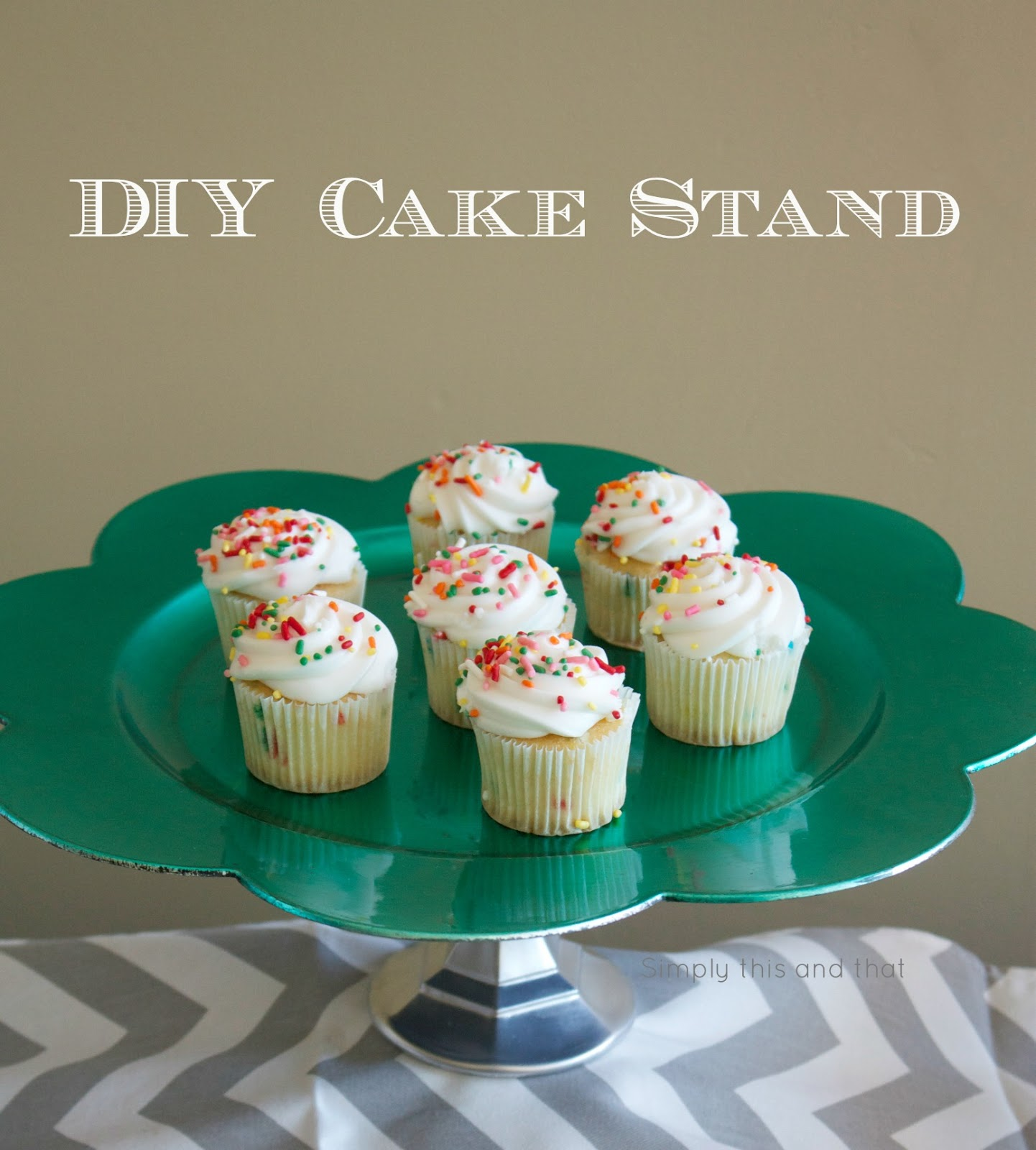 Simply This And That: DIY Cake Stand