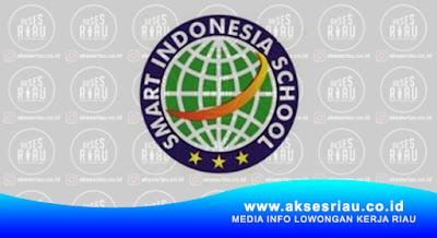 Lowongan Kerja Smart Indonesia School Pekanbaru Januari 2018