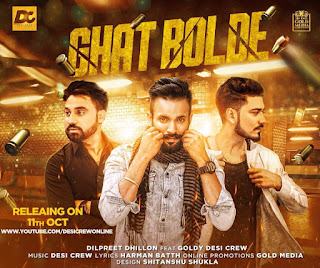 Ghat Bolde Lyrics - Dilpreet Dhillon | Desi Crew Song