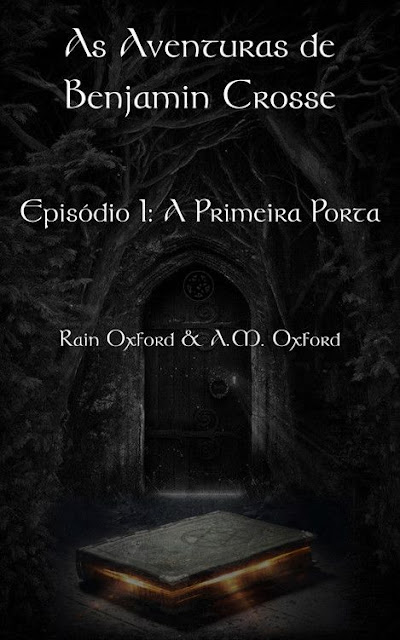 As Aventuras de Benjamin Crosse Episódio I A Primeira Porta - Rain Oxford