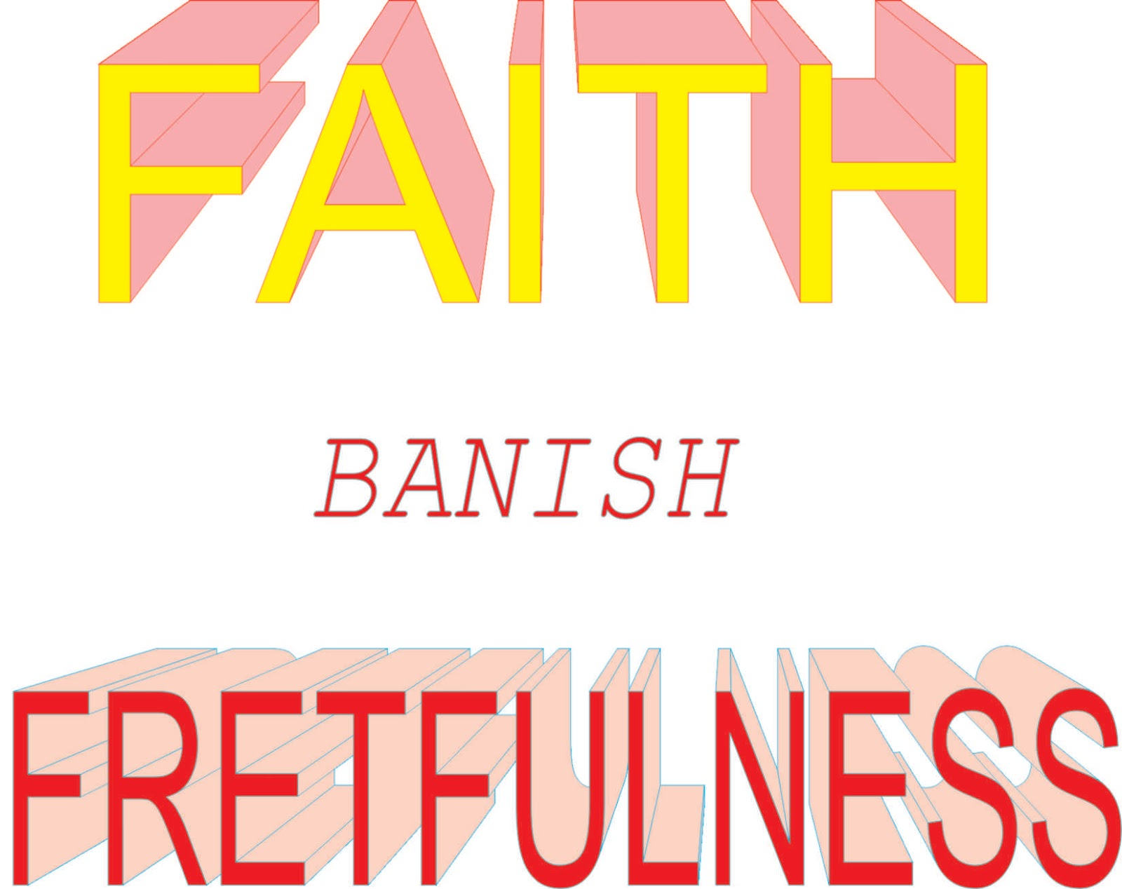 Wonderful Faith Banish Fretfulness