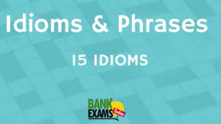 Idioms, Phrases & Proverbs