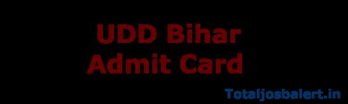 UDD Bihar Admit Card