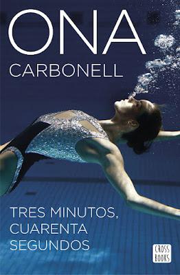 LIBRO - Tres minutos, cuarenta segundos : Ona Carbonell  (Cross Books - 13 Septiembre 2016)  DEPORTE & BIOGRAFIA  Edición papel & digital ebook kindle  Comprar en Amazon España