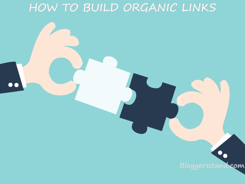 7 Tips To Build Organic Links For Your Website