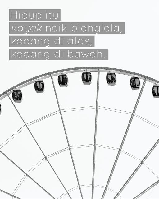 Kata - kata mutiara tentang hidup seperti naik bianglala kadang di atas kadang di bawah hitam putih