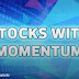 Stocks With Momentum - K-Star, ARREIT, Gadang, AMedia, WZSatu, Tadmax
