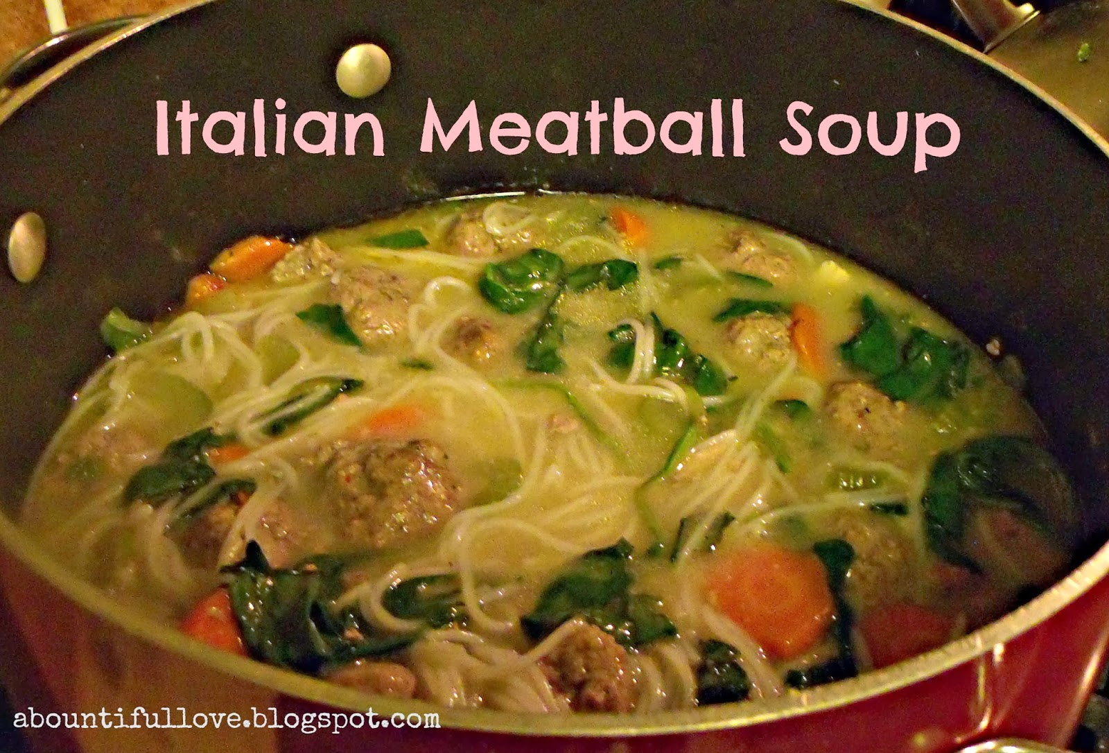 A Bountiful Love: Italian Meatball Soup