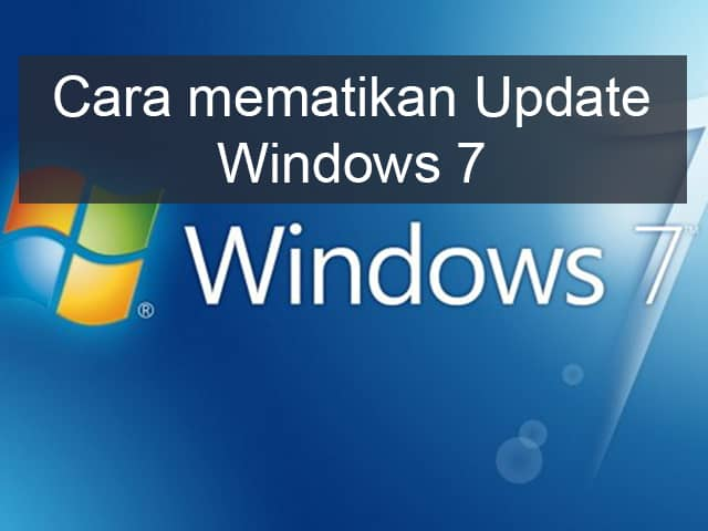 Cara menonaktifkan Windows Update pada Windows 7 1