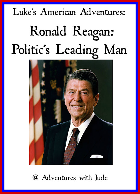 Luke's American Adventures: Ronald Reagan: Politic's Leading Man