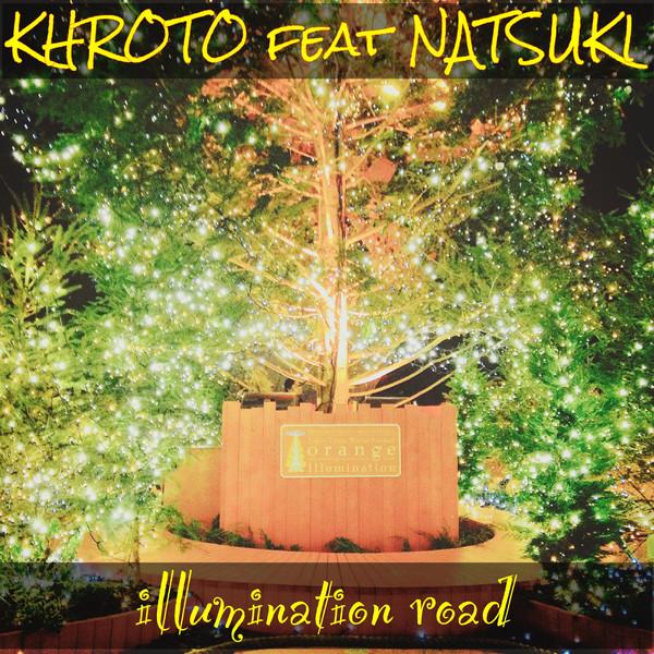 [Single] KHROTO - illumination road (feat. NATSUKI) (2016.03.15/RAR/MP3)