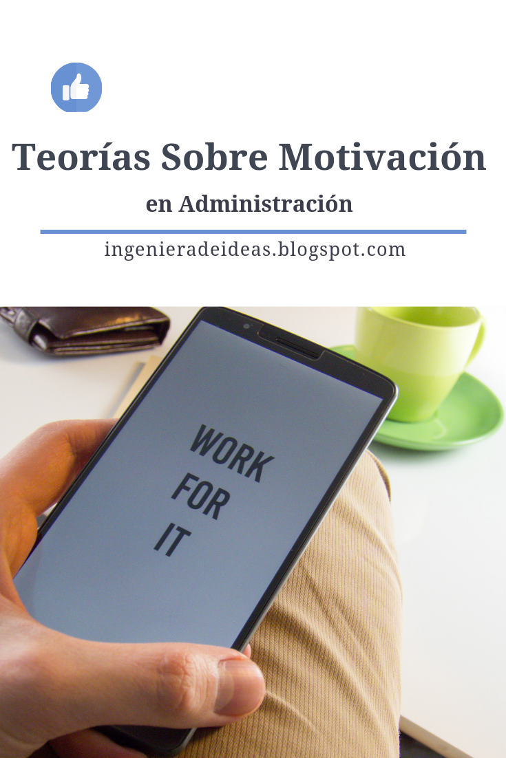 Teorías Sobre Motivación en Administración