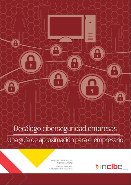 https://www.incibe.es/protege-tu-empresa/guias/decalogo-ciberseguridad-empresas-guia-aproximacion-el-empresario
