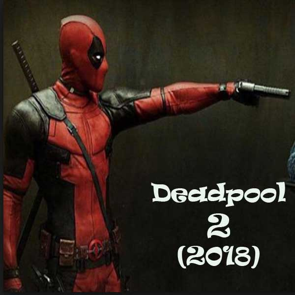 Deadpool 2, Film Deadpool 2, Deadpool 2 Synopsis, Deadpool 2 Trailer, Deadpool 2 Review, Download Poster Film Deadpool 2 2018