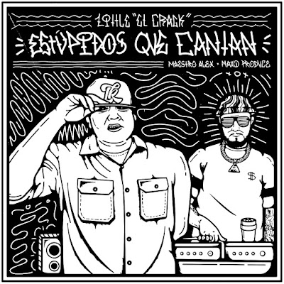 Little El Crack - Estúpidos Que Cantan (Single) [2017]