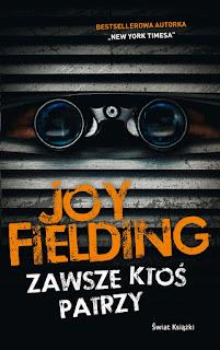 """""""Zawsze ktoś patrzy"""" Joy Fielding - recenzja"""
