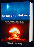 UFOs and Nukes Extraordinary Encounters at Nuclear Weapons Sites