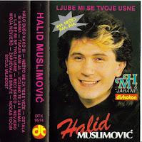 Halid Muslimovic - Diskografija (1982-2016)  Halid%2BMuslimovic%2B1988-1%2B-%2BLjube%2BMi%2BSe%2BTvoje%2BUsne