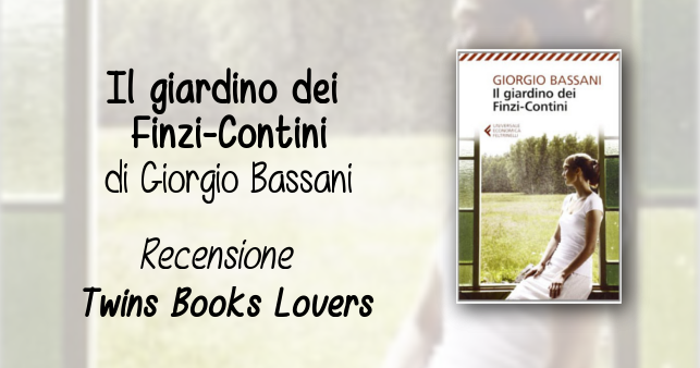 Twins books lovers recensione il giardino dei finzi - Il giardino dei finzi contini libro ...