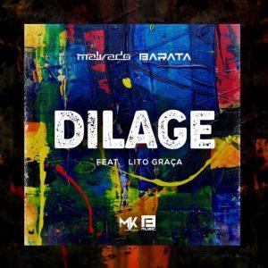 Malvado & Barata Feat. Lito Graça - Dilage