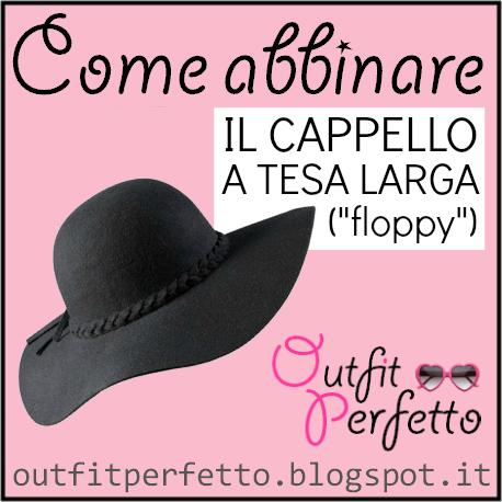 Come abbinare il floppy: cappello a tesa larga