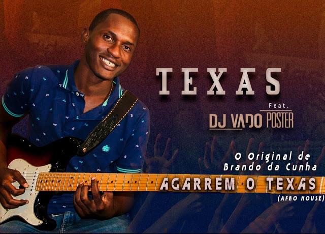 Texas Feat. Vado Poster - Agarrem O Texas
