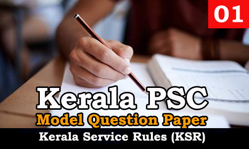 KSR (Kerala Service Rules) - Model Questions 01