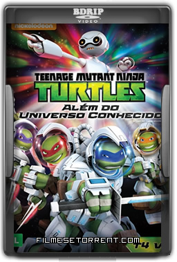 Teenage Mutant Ninja Turtles: Além do Universo Conhecido Torrent