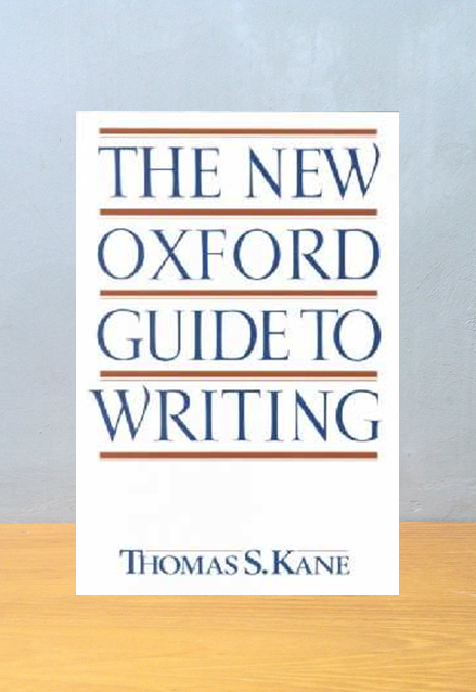 THE NEW OXFORD GUIDE TO WRITING, Thomas S. Kane