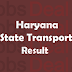 Haryana State Transport Result 2017 Helper, Storeman Merit List/Cut Off
