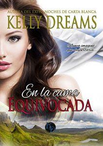 En la cama Equivocada- Kelly Dreams