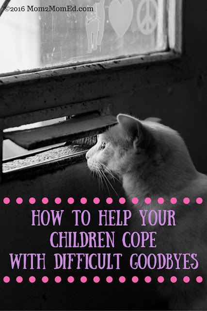 Mom2MomBlog: How to Help Your Children Cope with Difficult Goodbyes