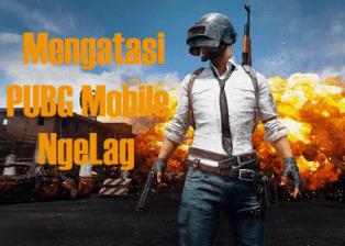 Cara mengayasi lag pubg mobile di android